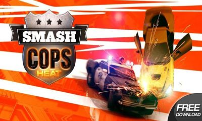 Smash Cops Heat game cực hay cho android 4.2b